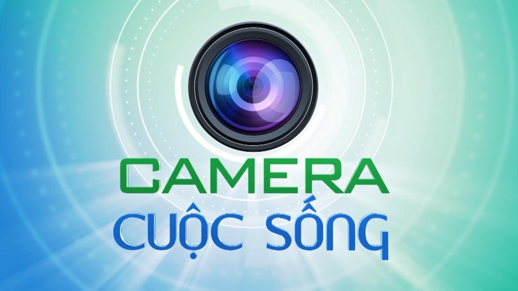 Camera cuộc sống ngày 14/5/2021