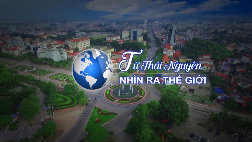 Từ Thái Nguyên nhìn ra Thế giới ngày 7/11/2020