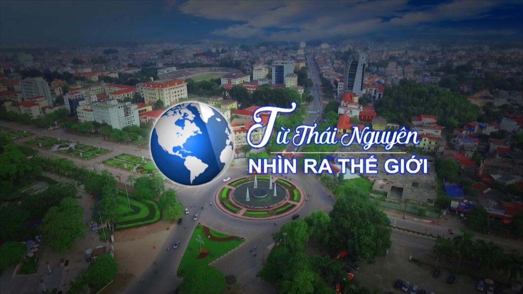 Chuyên mục Từ Thái Nguyên nhìn ra thế giới ngày 17/4/2021